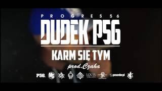 08. DUDEK P56 - KARM SIĘ TYM  (muz: CZAHA) (Progres56 - 9 SOLO Album Oficjalny Odsłuch)