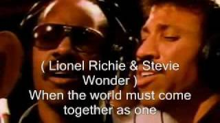 We are the world ---- USA Africa ( singer