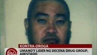 24Oras: Umano'y lider ng Decena drug group, arestado