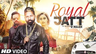 ROYAL JATT Full Song | R MAAN | Latest Punjabi Song 2017