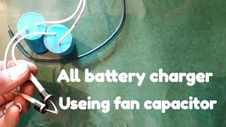how to make a simple  battery charger useing fan capacitor !! support all batteries