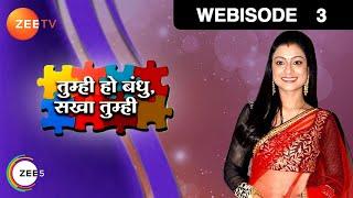 Tumhi Ho Bandhu Sakha Tumhi - Episode 3  - May 13, 2015 - Webisode
