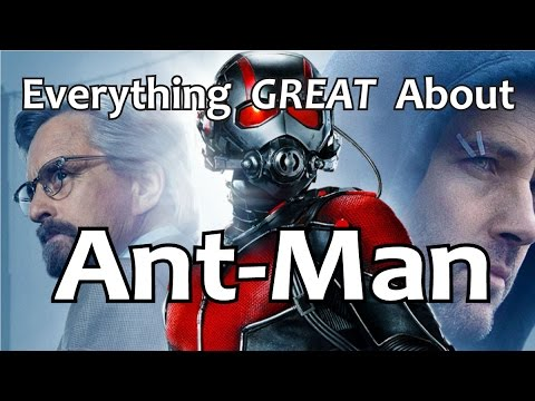 Everything GREAT About Ant Man