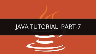 Java Tutorial - 7 | Edureka
