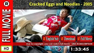 Watch Online : Cracked Eggs and Noodles (2005)