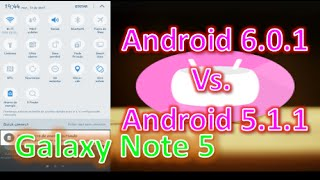 |Samsung Galaxy Note 5| ANDROID 6 0 1 marshmallow Vs  ANDROID 5 1 1 lollipop