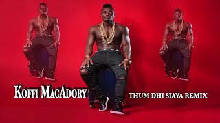 Koffi MacAdori - Thum dhi siaya remix