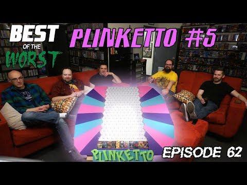 Best of the Worst Plinketto 5
