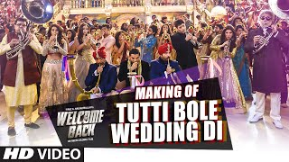 Making of 'Tutti Bole Wedding Di' VIDEO Song | Welcome Back | Meet Bros & Shipra Goyal | T-Series