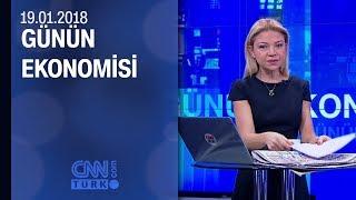 Günün Ekonomisi 19.01.2018 Cuma