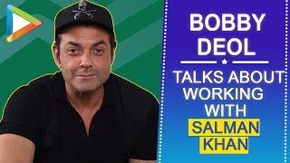 "Bobby Deol: ""Salman Khan is like a ROCK, uspe dhup ka asar nahi hota"" | Race 3"