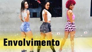 Envolvimento - Mc Loma | Coreografia KDence