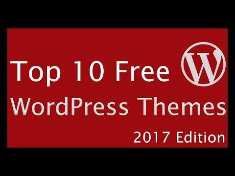 Top 10 Best WordPress Themes 2017 📱 Free & Responsive WordPress Themes Reviewed