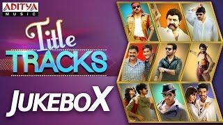 Tollywood Top 15 Title Songs || Jukebox