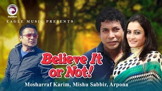 Bangla New Natok | Believe It Or Not | Mosharraf Karim, Aparna, Mishu Sabbir, Rifat Chowdhury