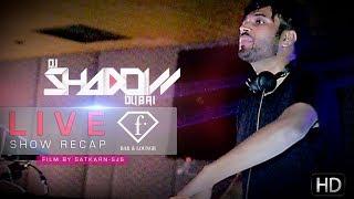 Live at F-Bar Ludhiana | DJ Shadow Dubai | Show Recap | Sept 2017