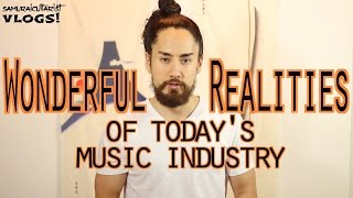 Wonderful Realities of Today's Music Industry