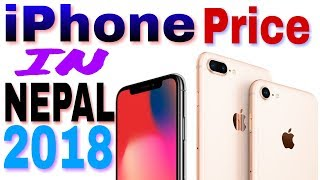 iPhone price in Nepal 2018 🔥  iPhone x, iPhone 8 plus, 7 plus Full list with specifications.