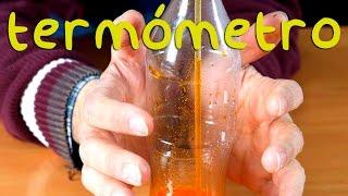 Un Termómetro en una Botella. Proyecto de Ciencias.