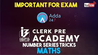IBPS CLERK PRE | Number Series Tricks | Maths |  Online Coaching for SBI IBPS Bank PO