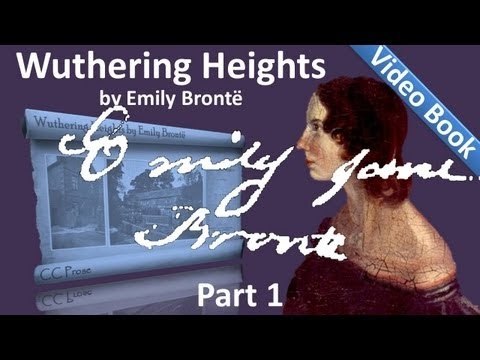 Part 1 - Wuthering Heights Audiobook by Emily Bronte (Chs 01-07)