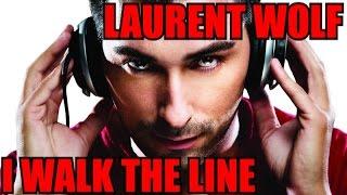 Johnny Cash vs. Laurent Wolf - I Walk The Line [BEST AUDIO]