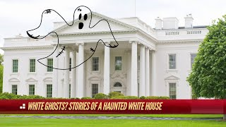Ghosts in the White House | The Hotlist