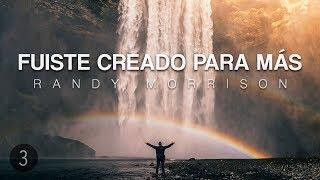 Randy Morrison - Tu Condición No Determina Tu Futuro - Parte 3