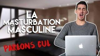 PARLONS CUL - LA MASTURBATION MASCULINE !