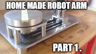 Home Made Robotic Arm With Stepper Motors (PART 1)