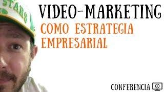 El Video-Marketing como Estrategia Empresarial