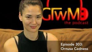 GTWM S02E138 - Ornusa Cadness