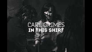 Carl Grimes || In This Shirt