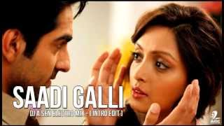 Nautanki Sala - Saadi Galli | DJ A.Sen Electro Mix | Ayushmann Khurrana & Neeti Mohan [ Intro Edit ]