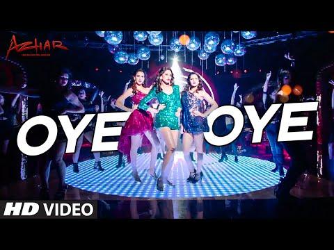 OYE OYE  Video Song | Azhar | Emraan Hashmi, Nargis Fakhri, Prachi Desai DJ Chetas | T-Series