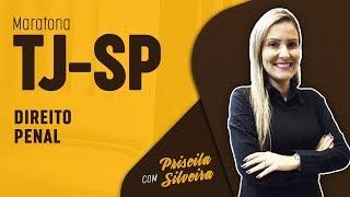 Maratona TJ SP 2018 - Direito Penal   Priscila Silveira