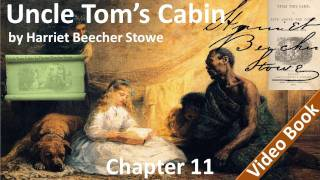 Chapter 11 - Uncle Tom's Cabin - In Which Property Gets Into An Improper State Of Mind