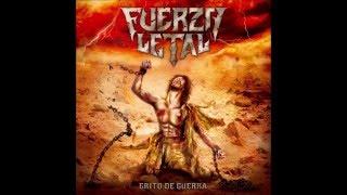 Fuerza Letal - Grito de Guerra (2014) - (Álbum Completo)