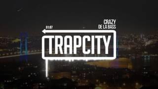De La Bass - Crazy