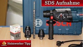 SDS Aufnahme / Bohrer & Bohrfutter wechseln - So geht's...