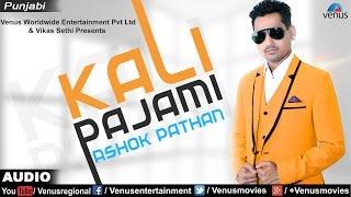 Kali Pajami - Full Song   Ashok Pathan   Latest Punjabi Song 2016   VENUS