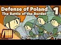 Defense of Poland - The Battle of the Border - Extra History - #1