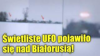 Świetlisty obiekt UFO został nagrany na Białorusi!
