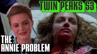 [Twin Peaks] The Annie Blackburn Problem | Season 3 Theory Material after Part 7