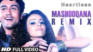 Heartless | Mashooqana (Remix) Full Video Song | Adhyayan Suman, Ariana Ayam