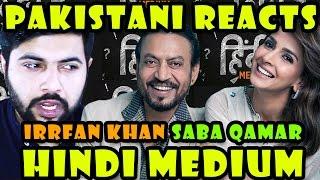 Pakistani Reacts to Official Trailer: Hindi Medium | Irrfan Khan & Saba Qamar