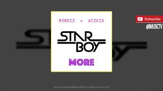 R2bees x Wizkid  - More (OFFICIAL AUDIO 2016)