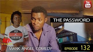 THE PASSWORD (Mark Angel Comedy) (Episode 132)