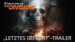 "Tom Clancy's The Division - ""Letztes Gefecht""-Trailer | Ubisoft [DE]"