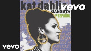 Kat Dahlia - Gangsta en Español (audio)